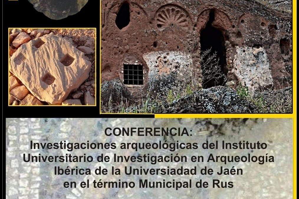 Conferencia Investigaciones Arqueológicas del Instituto Universitario de Investigación en Arqueología Ibérica de la Universidad de Jaén en el término municipal de Rus